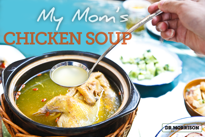 My mom's chicken soup