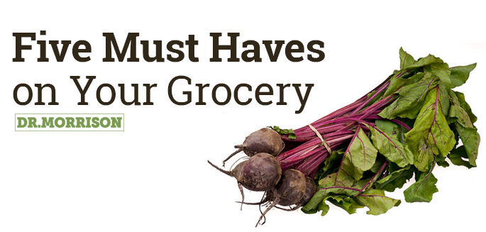 Five Must Have on Your Grocery List