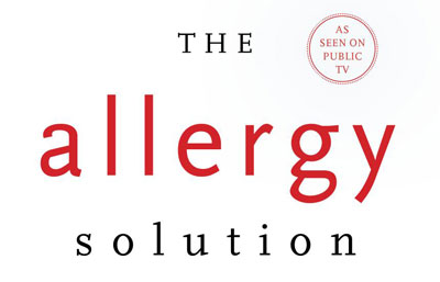 The Allergy Solution: : Unlock the surprising, hidden truth about why you are sick and how to get well