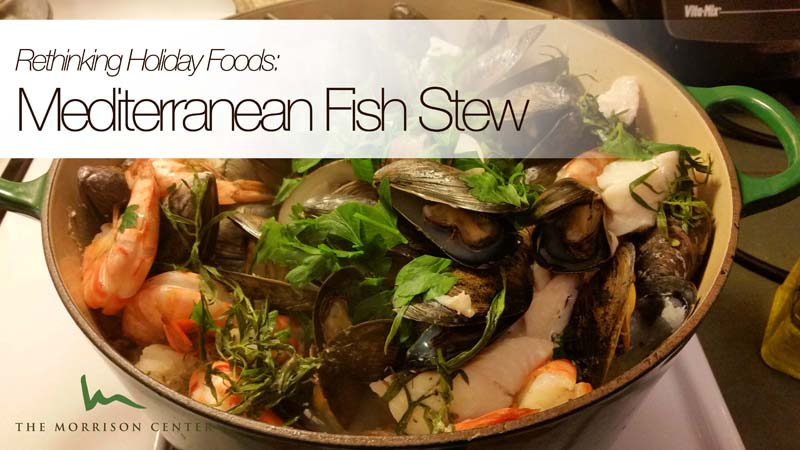 Rethinking Holiday Foods Part I:  Feast of the Seven Fishes Soup