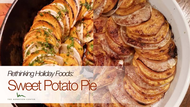 Rethinking Holiday Foods Part II: Sweet Potato Pie Two Ways