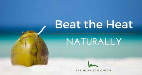 Beat the Heat…Naturally!