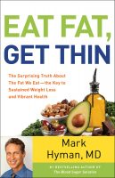Mark Hyman's Eat Fat, Get Thin
