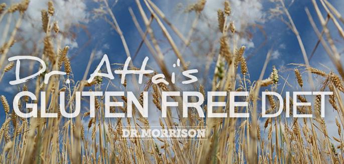 Gluten-Free Diet: Dr. Attai's Story